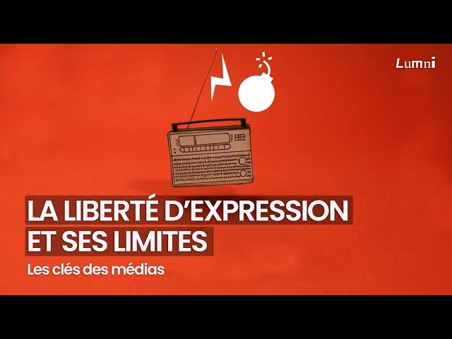 Les clés des médias : la liberté d'expression et ses limites