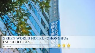 Green World Hotel - Zhonghua - Taipei Hotels, Taiwan