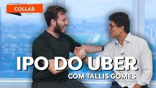 IPO do UBER: VALE A PENA COMPRAR AS AÇÕES?   c/ Tallis Gomes