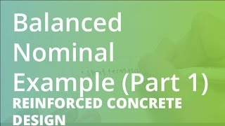 Balanced Nominal Example (Part 1) | Reinforced Concrete Design