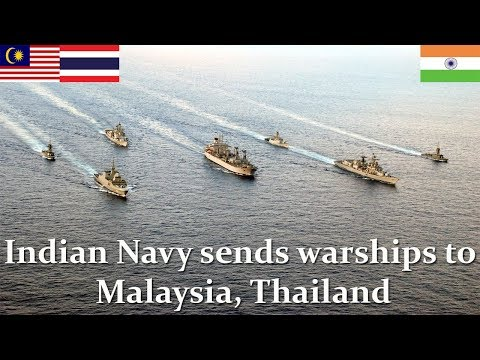 Indian Navy sends warships to Malaysia, Thailand to enhance