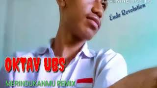 Dj Oktav UBS Dash Uciha Merindukanmu Remix 2k18 Party Flores