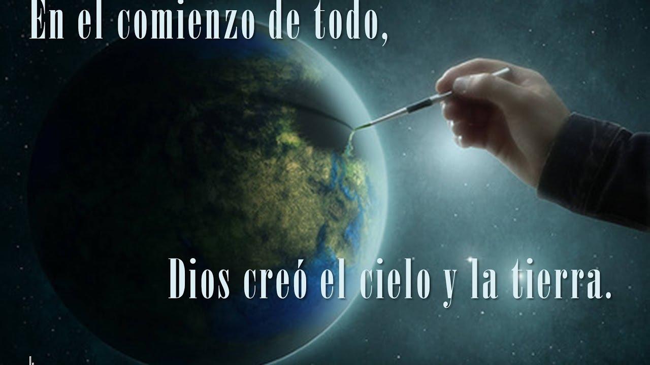 En El Comienzo De Todo Dios Creó El Cielo Y La Tierra Youtube