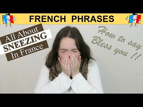 French Phrases - How To Say BLESS YOU In French (Sneezing)