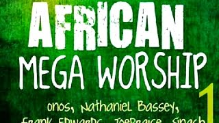 African Mega Worship (Volume 1) | 2016 | *Gospel Inspiration.TV*