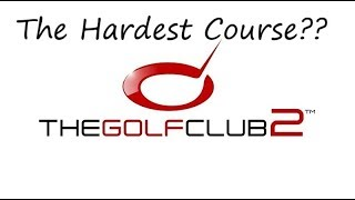 The Golf Club 2 - Is This The Hardest Course? (6)