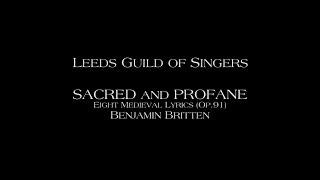 "Britten: Sacred & Profane - 3. ""Lenten is come"" - Leeds Guild of Singers"