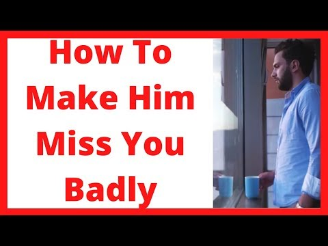 Thumbnail: How to make him miss you badly