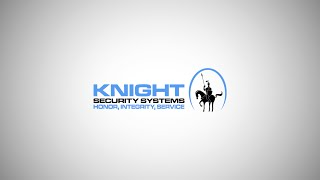 Honor. Integrity. Service - About Knight Security Systems