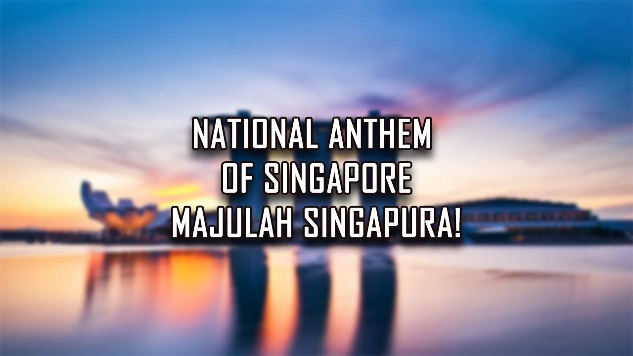 National Anthem Of Singapore Majulah Singapura Onward