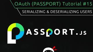 OAuth (Passport.js) Tutorial #15 - Serializing Users