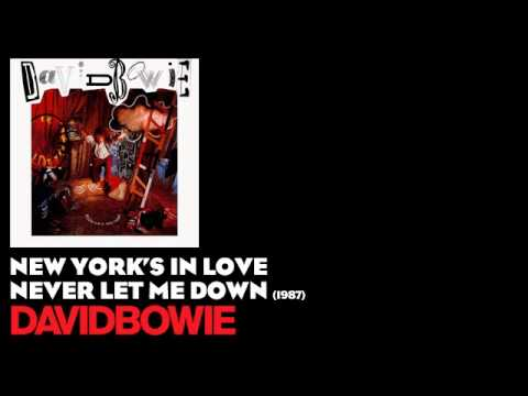 New York's in Love - Never Let Me Down [1987] - David Bowie