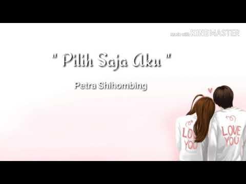 Pilih Saja aku - Petra Shihombing ( lirik lagu )