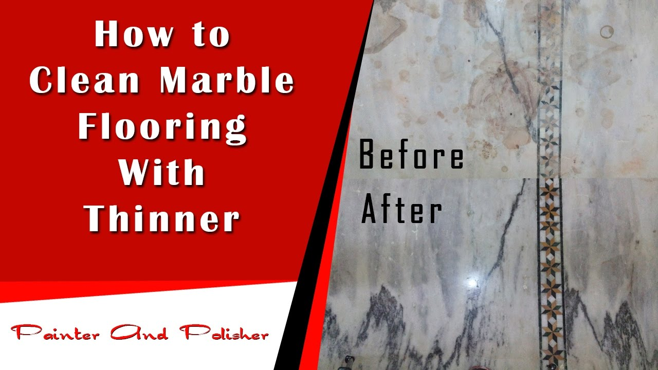 How To Clean Marble Flooring With Thinner Youtube
