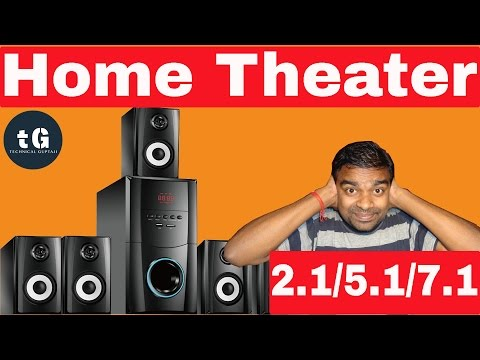Home Theater 2.1, 5.1, 7.1 Explain | What is the Difference Between Home Theater 2.1,5.1,7.1