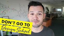 Don't Go To Design School!!!