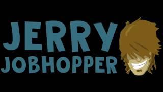 JERRY JOBHOPPER