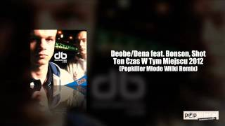 Deobson/Denzel feat. Bonson, Shot - Ten Czas W Tym Miejscu 2012 (Popkiller Młode Wilki Remix)