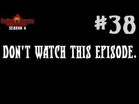 Darkest Dungeon Season 4 - Don't Watch This Episode. - Episode 38