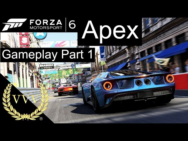 Forza Motorsport 6 Apex Gameplay Part 1