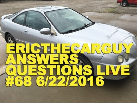 EricTheCarGuy Answers Questions Live #68 (AMA) 6/22/2016