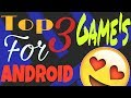 Top 3 Addicted Games Of Android 2017