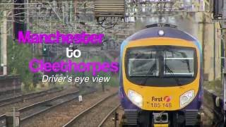Manchester to Cleethorpes Driver's eye view PREVIEW
