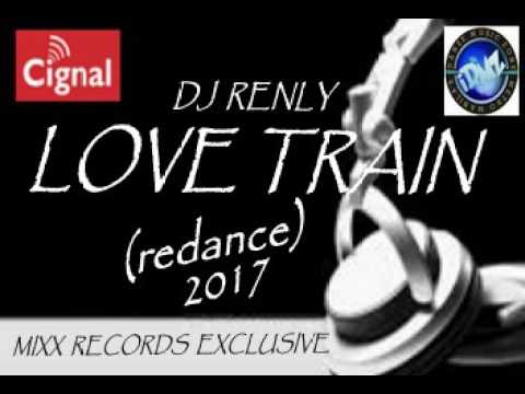 LOVE TRAIN redance 2017   Dj RenLy for Mixx Records Exclusive