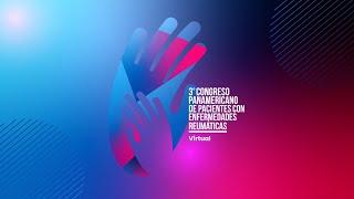 01 - Apertura del Congreso Panamericano de Pacientes con Enfermedades Reumáticas