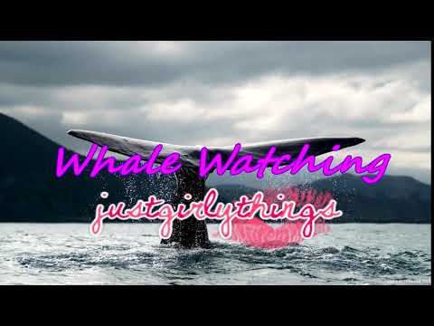 Just Girly Things: Whale Watching