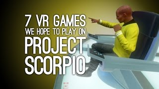 7 VR Games We Can't Wait to Play on Project Scorpio, Hopefully