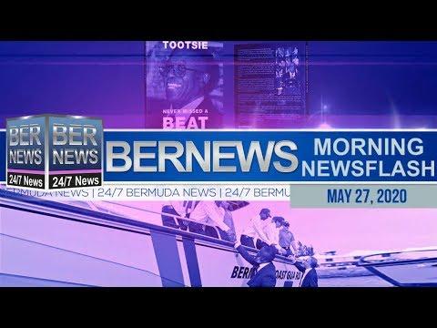 Bermuda Newsflash For Wednesday, May 27, 2020