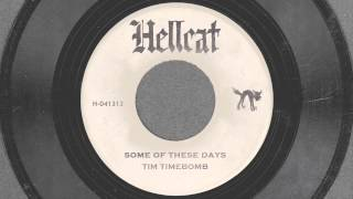 Some of These Days - Tim Timebomb and Friends