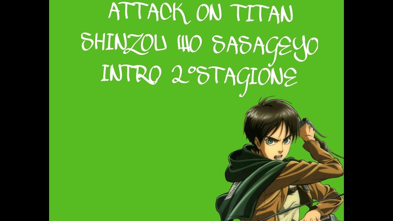 Attack on Titan-Shinzou wo Sasageyo-Opening 2° Stagione-Lyrics ITA - YouTube
