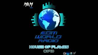 "Podcast #040 ""House Of Flames"" EDM WORLD RADIO"