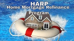 HARP Home Affordable Refinance Program  (ends Dec 31 2018)