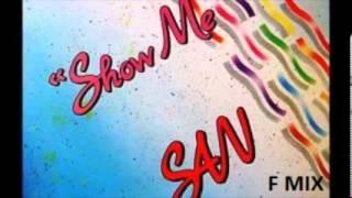 SAN  SHOW ME