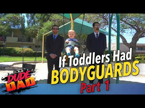 If Toddlers had BODY GUARDS