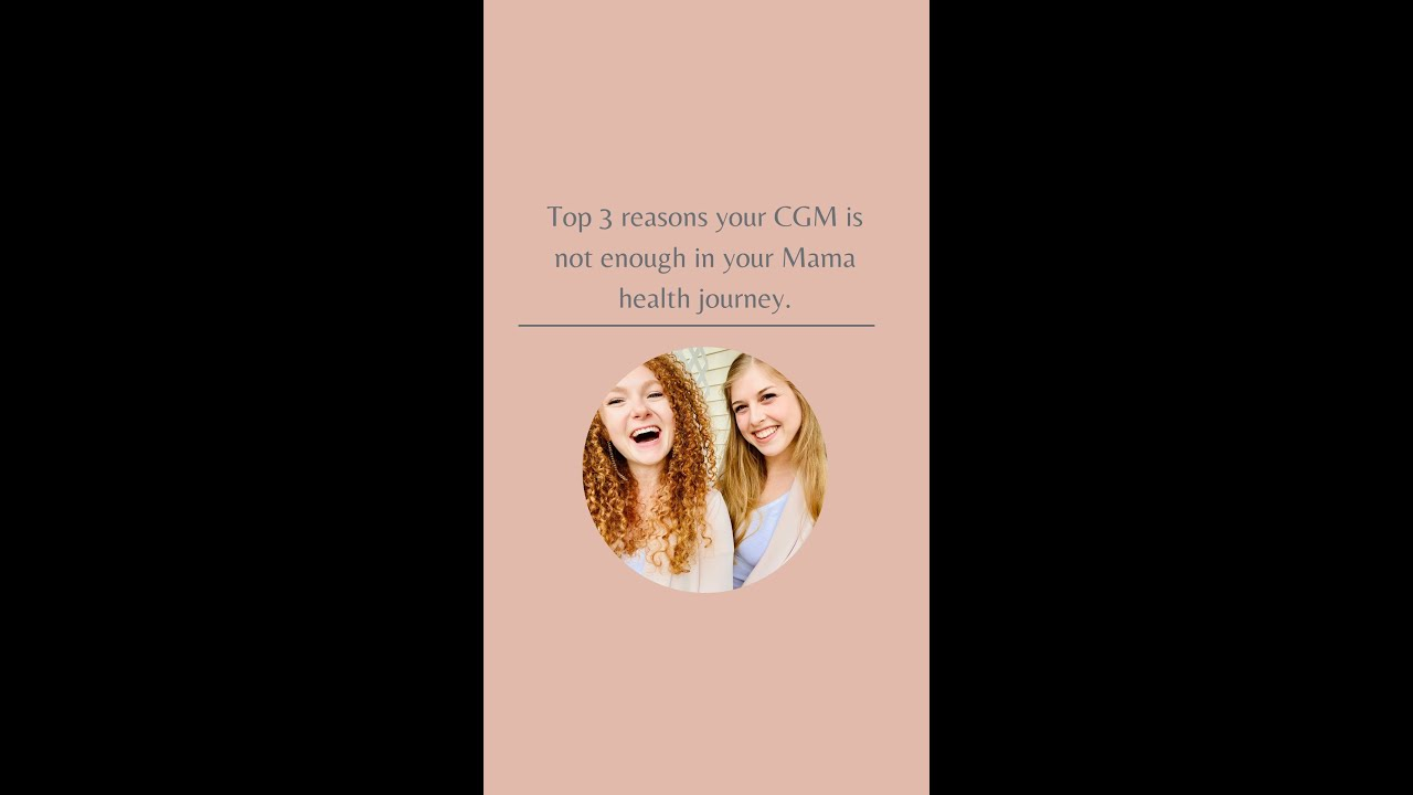 Top 3 reasons your CGM is not enough for your maternal journey