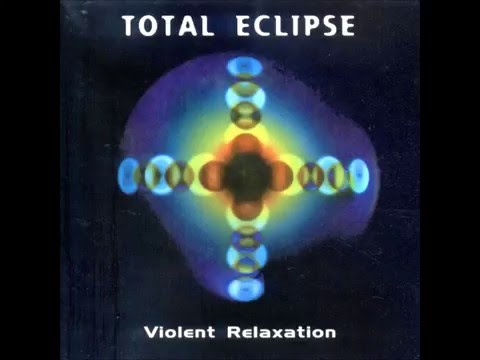 Total Eclipse - Violent Relaxation (Full Album)