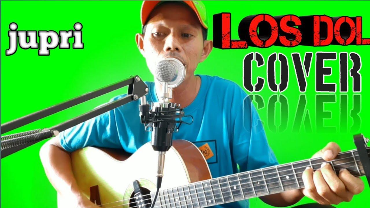 los dol cover jupri youtube