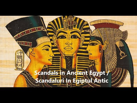 Scandals in Ancient Egypt / Scandaluri In Egiptul Antic