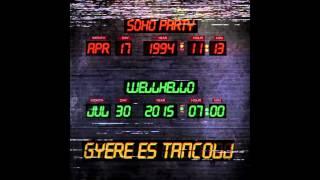 WELLHELLO - Gyere és Táncolj(LVNTS Club Mix) (Soho Party)