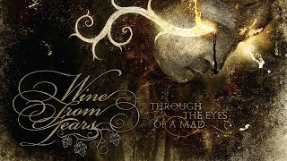 WINE FROM TEARS - Through The Eyes Of A Mad (2009) Full Album (Gothic Doom Metal)