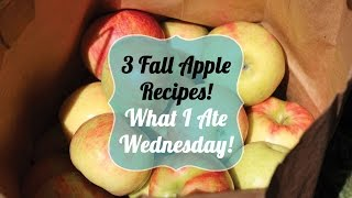 3 Fall Apple Recipes | What I Ate Wednesday