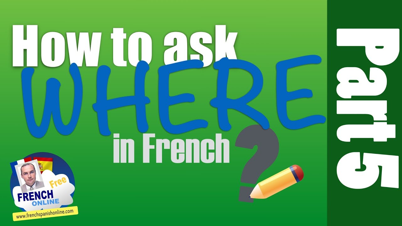 how to say where is in french
