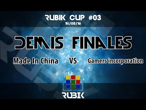 Rubik Cup #03 - DemisF - Made In China VS Gamers incorporation