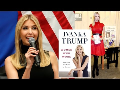 Ivanka Under Fire after State Department promoted her new book Women Who Work