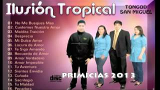 ILUSION TROPICAL  DE TONGOD SAN MIGUEL  TU MALDAD
