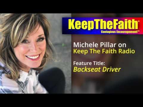 Keep The Faith Radio Feature: Michele Pillar / Backseat Driver